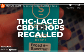 Oct 14: Man who bought THC-laced CBD drops in Oregon is suing